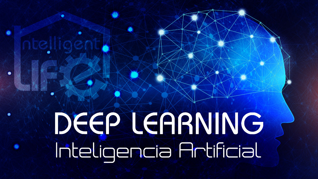 Deep learning Inteligencia Artificial Intelligent Life